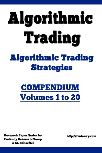 Algorithmic Trading - Algorithmic Trading Strategies - Compendium: Volumes 1 to 20: Trading Systems Research and Development: Volume 2