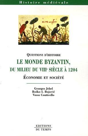 Le monde byzantin du milieu du VIIIe sicle  1204 : Economie et socit