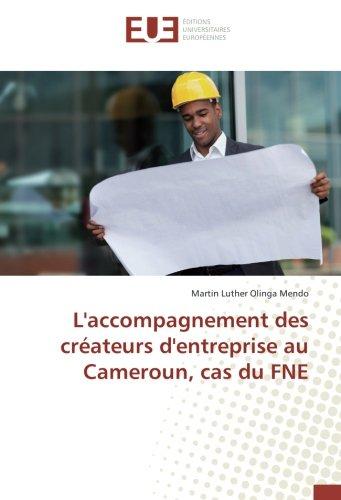 L'accompagnement des createurs d'entreprise au Cameroun, cas du FNe par Martin Luther Olinga Mendo