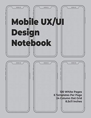 Mobile UX/UI Design Notebook: Mobile Wireframe Sketchpad User Interface Experience Application Development Note Book Developers App Mock Ups. 8.5 x 11 Inches With 120 Pages.