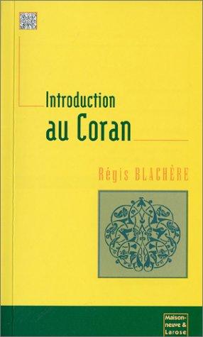 Introduction au Coran par Régis Blachère