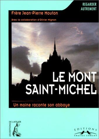 Le Mont-Saint-Michel. Un moine raconte son abbaye