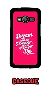 Caseque Dream Will Live Forever Back Shell Case Cover For Samsung Galaxy Ace 4