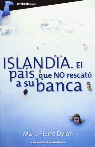 Islandia: El país que no rescató a su banca (Tombooktu Actualidad) por Marc-Pierre Dylan