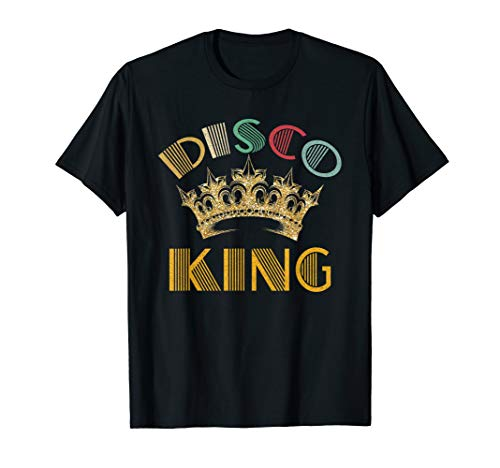 Disco King T-Shirt 1970s Retro Dance Party 70s Costume Gift (Kostüme Disco Themed)