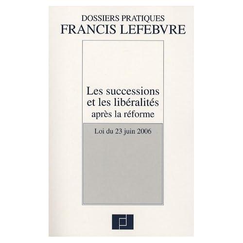 Les successions et les libéralités aprés la réforme : Loi du 23 juin 2006