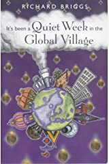It's Been a Quiet Week in the Global Village Paperback