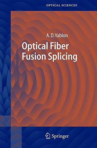 Optical Fiber Fusion Splicing (Springer Series in Optical Sciences) by Andrew D. Yablon (2005-05-25)