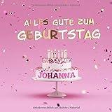 Alles Gute Zum Geburtstag Johanna: Kindergeburtstag Gästebuch zum Eintragen von Mitteilungen, Bildern und Fotos - Rosa Edition
