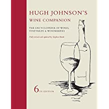 Hugh Johnson's Wine Companion: The Encyclopedia of Wines, Vineyards & Winemakers - 6th Edition