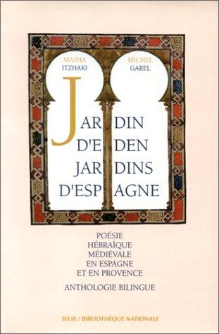 Jardin d'Eden jardins d'Espagne : poésie hébraïque médiévale en Espagne