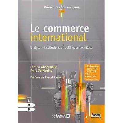 Le commerce international : Analyses, institutions et politiques des Etats