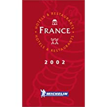 Michelin Red Guide 2002 France: Hotels & Restaurants