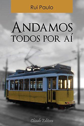 Andamos todos por aí (Portuguese Edition) por Rui Palo