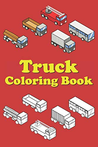 Truck Coloring Book: Kids Coloring Book for Boys with Trucks, Bulldozers, Ambulances, Cranes and Fire Trucks - Easy to Medium Difficulty (Truck Coloring Books for Children Volume 1, Band 1) - Little Giant Trailer