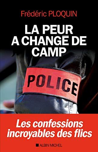 La Peur a changé de camp : Les confessions incroyables des flics (A.M. SOCIETE)