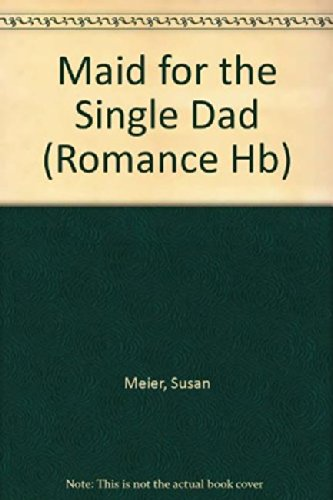 Maid for the Single Dad (Mills & Boon Romance) (Mills & Boon Hardback Romance)