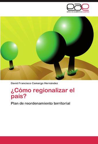 ¿Cómo regionalizar el país?