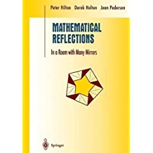 Mathematical Reflections: In a Room with Many Mirrors (Undergraduate Texts in Mathematics) by Peter Hilton (1998-07-31)