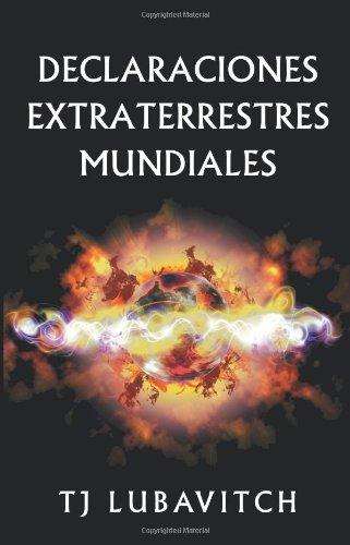 Declaraciones Extraterrestres Mundiales por Tj Lubavitch