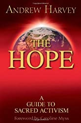 The Hope: A Guide to Sacred Activism Harvey, Andrew ( Author ) Sep-15-2009 Paperback