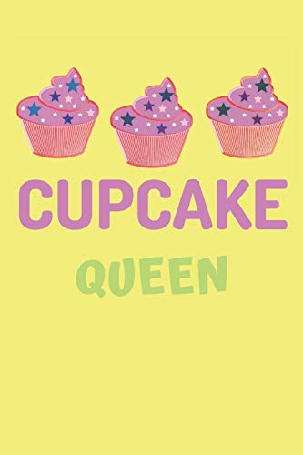 Cupcake Queen: Funny Cupcake Notebook/Journal to Write in, for Every Sweet Women, Lined Paper, 6x9, Featuring Bright Yellow Design