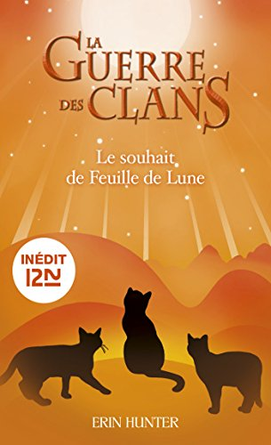 La guerre des Clans : Le souhait de Feuille de Lune