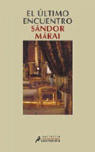 El último encuentro (Narrativa) por Sándor Márai
