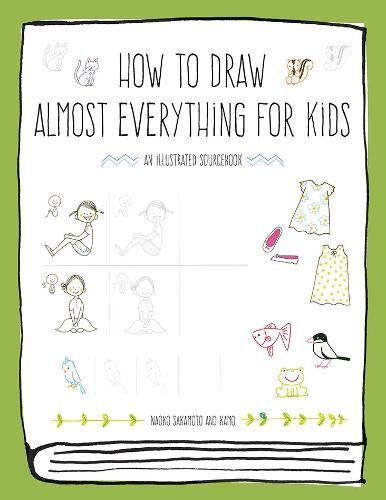 How to draw almost everything for kids par Naoko Sakamoto