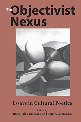 the objectivist nexus essays in cultural poetics