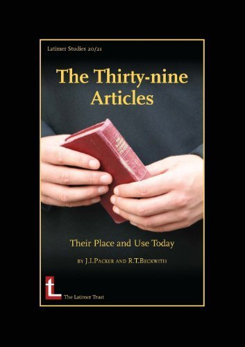The Thirty-Nine Articles: Their Place and Use Today by James I. Packer (2006-09-30)