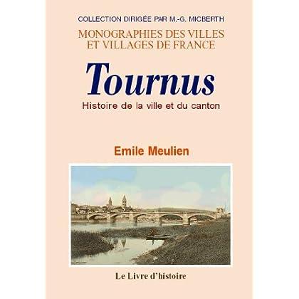 Tournus (Histoire de la Ville et du Canton de)