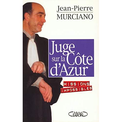 Juge sur la Côte d'Azur : Missions impossibles