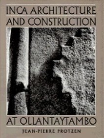 inca-architecture-and-construction-at-ollantaytambo-by-jean-pierre-protzen-1993-07-08