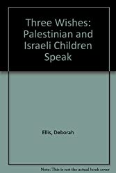 Title: Three Wishes Palestinian and Israeli Children Spea