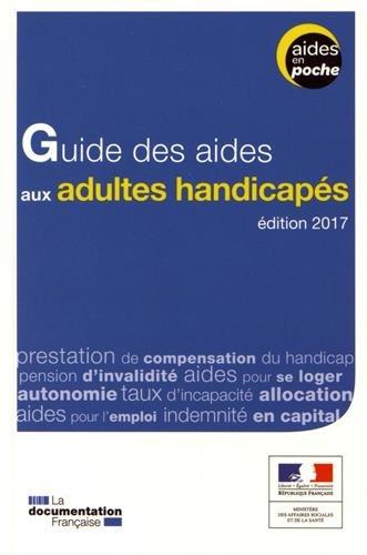 Guide des aides aux adultes handicapés - 2e édition par Ministère des Affaires sociales et de la Santé