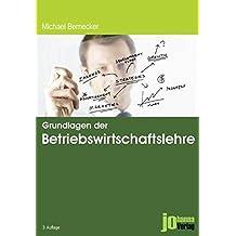 Grundlagen der Betriebswirtschaftslehre: BWL