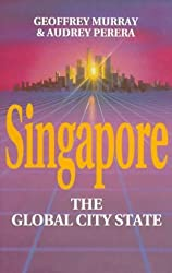 Singapore: The Global City-State (Pacific Rim Business) by Geoffrey Murray (1996-01-15)