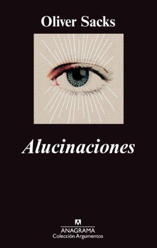 Alucinaciones (ARGUMENTOS) por Oliver Sacks
