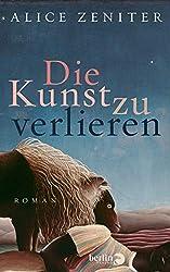 Die Kunst zu verlieren: Roman (German Edition)