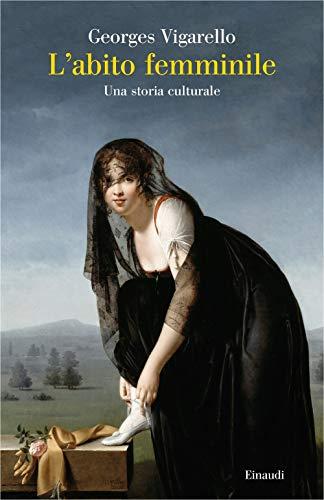 L'abito femminile. Una storia culturale