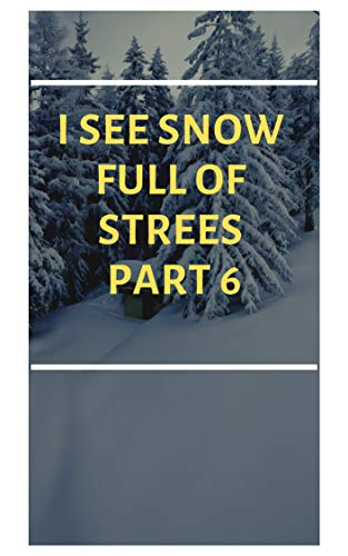 I SEE SNOW FULL OF STREES PART 6 (English Edition) - Adaptive Terry