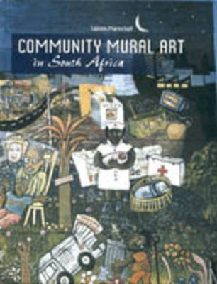 [(Community Mural Art in South Africa)] [By (author) Sabine Marschall] published on (December, 2002)