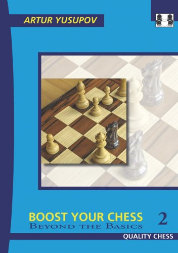 Boost your Chess 2: Beyond the Basics por Artur Yusupov