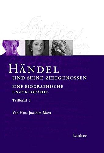 Händel und seine Zeitgenossen: Eine biographische Enzyklopädie (Das Händel-Handbuch)