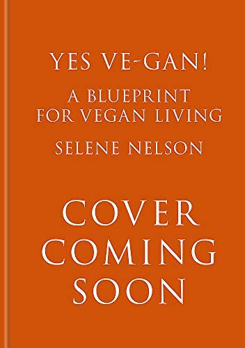 Yes Ve-gan!: A blueprint for vegan living (Gaia Manifestos) (English Edition)