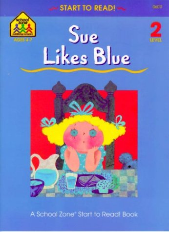 Sue Likes Blue (Start to Read) by Barbara Gregorich (1984-05-30)