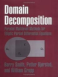 Domain Decomposition: Parallel Multilevel Methods for Elliptic Partial Differential Equations