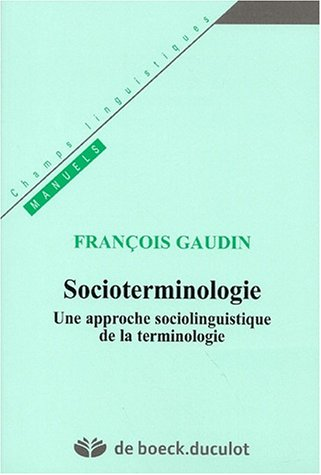 Socioterminologie. Une approche sociolinguistique de la terminologie