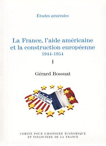 la-france-laide-americaine-et-la-construction-europeenne-1944-1954-volume-ii-histoire-economique-et-